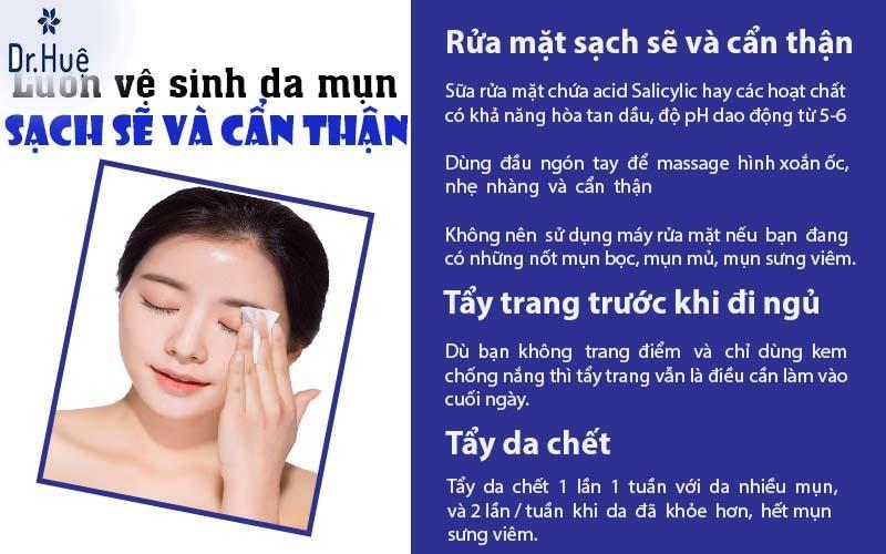 Luôn vệ sinh da mụn sạch sẽ và cẩn thận