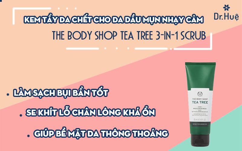 Kem tẩy da chết cho da dầu mụn nhạy cảm The Body Shop Tea Tree 3-in-1 Scrub