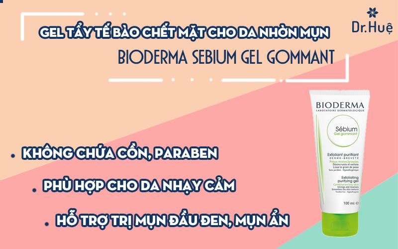 Gel tẩy tế bào chết mặt cho da nhờn mụn Bioderma Sebium Gel Gommant