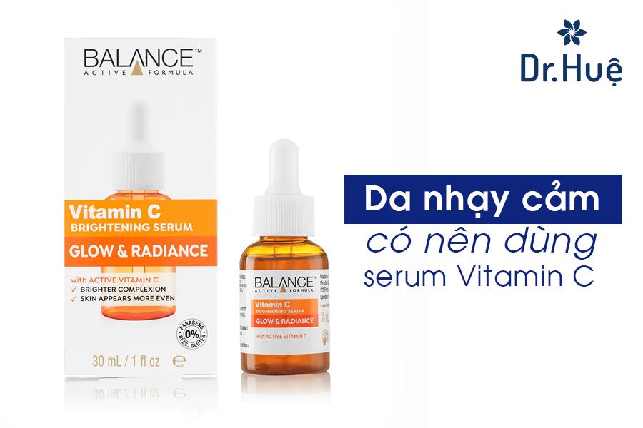 Có nên dùng serum Vitamin C cho da nhạy cảm?