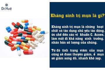 Kháng sinh trị mụn là gì - trị mụn bằng thuốc kháng sinh có tốt không - có những loại nào?