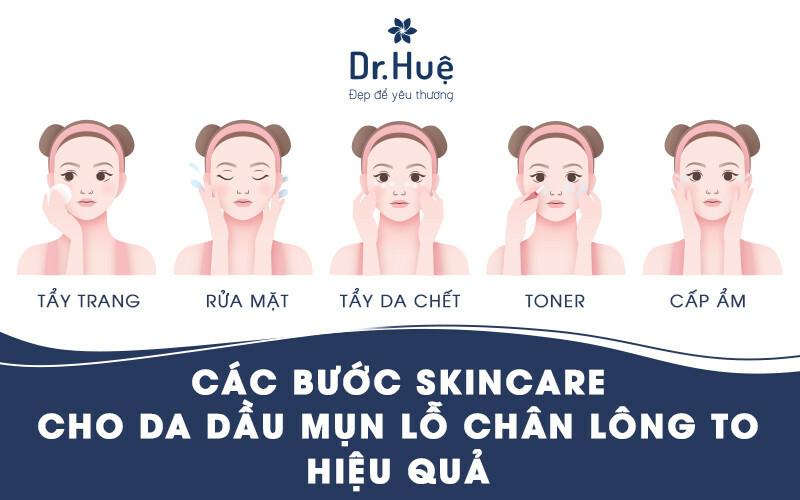Các bước skincare cho da dầu mụn lỗ chân lông to hiệu quả