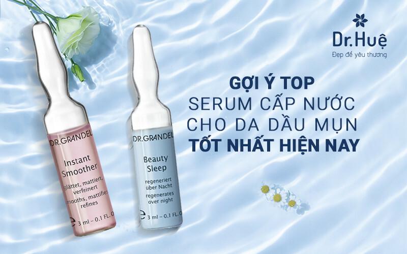 Top các sản phẩm serum cấp nước cho da dầu mụn