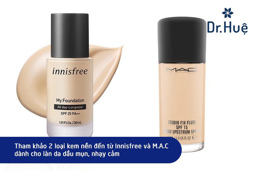 Tìm hiều kem nền của Innisfree và MAC trước khi sử dụng cho da dầu mụn