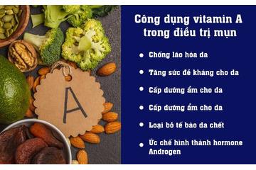 Vitamin A là gì - có tác dụng như thế nào trong điều trị mụn?