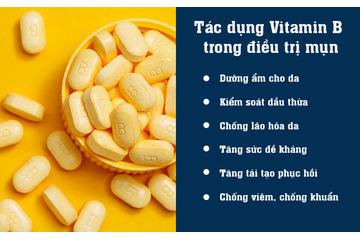 Vitamin B là gì - có tác dụng như thế nào trong điều trị mụn?